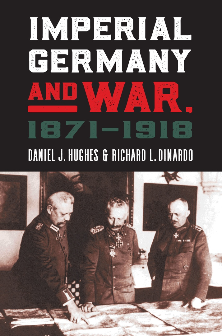 Imperial Germany And War, 1871–1918 – Daniel J