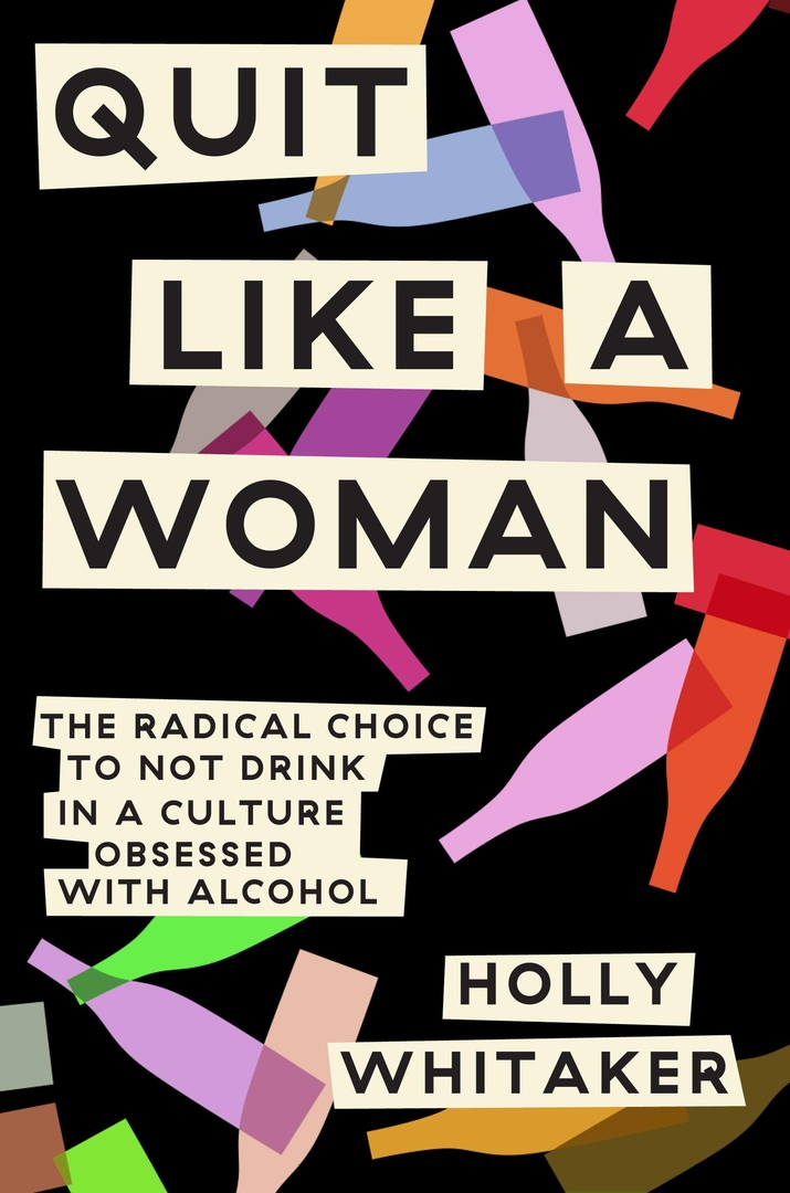 Holly Whitaker – Quit Like A Woman