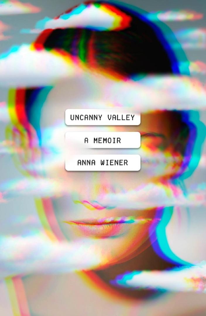 Anna Wiener – Uncanny Valley