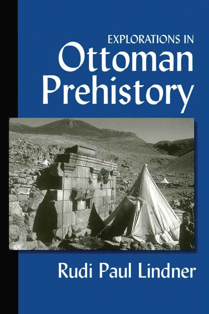 Explorations In Ottoman Prehistory – Rudi Paul Lindner