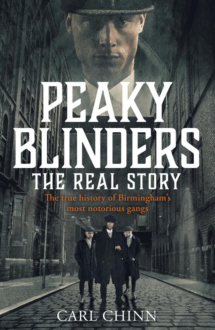 Carl Chinn – Peaky Blinders: The Real Story