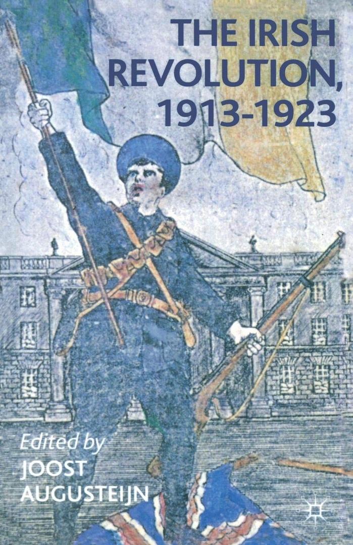 1) The Irish Revolution, 1913-1923 – Joost Augusteijn