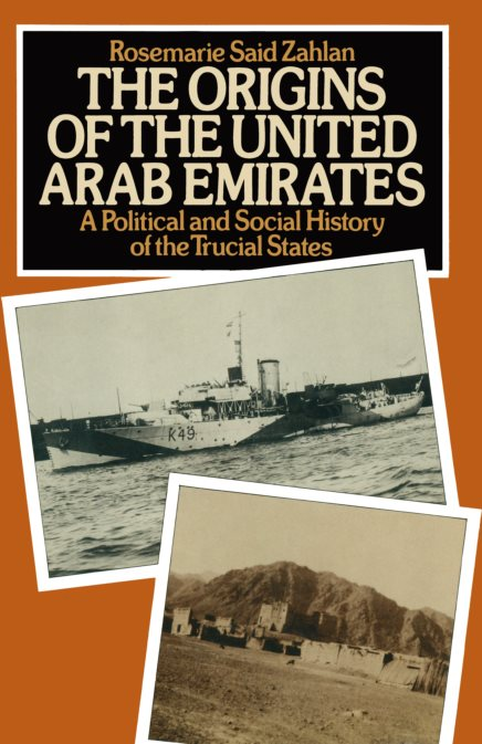 The Origins Of The United Arab Emirates: A Political And Social History Of The Trucial States – R