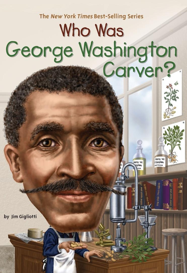 Jim Gigliotti – Who Was George Washington Carver?