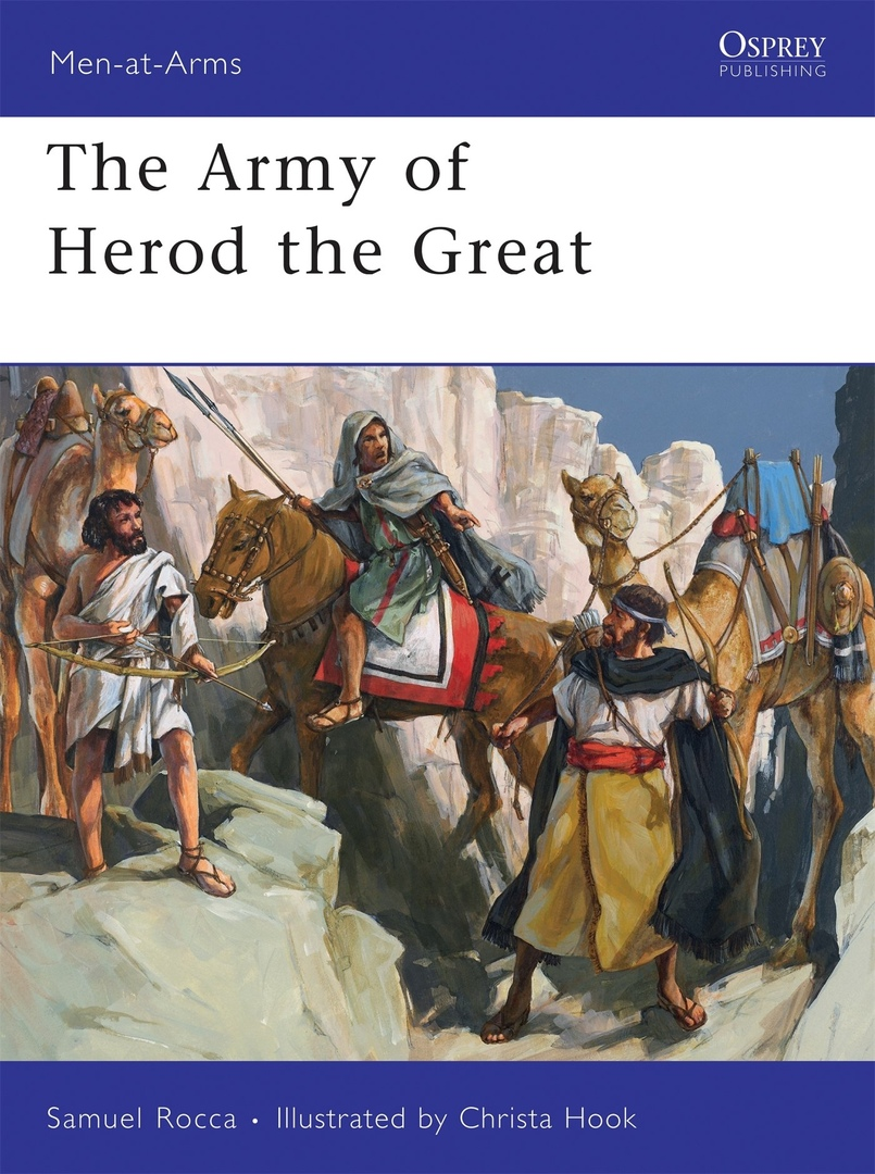 1) The Army Of Herod The Great (Men-at-Arms 443) – Samuel Rocca