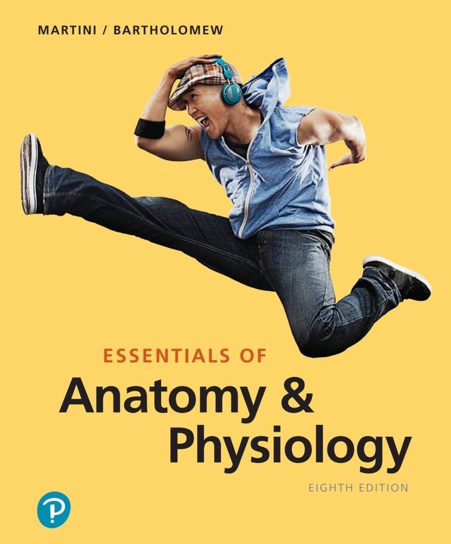 Frederic Martini – Essentials Of Anatomy & Physiology (8th Edition)