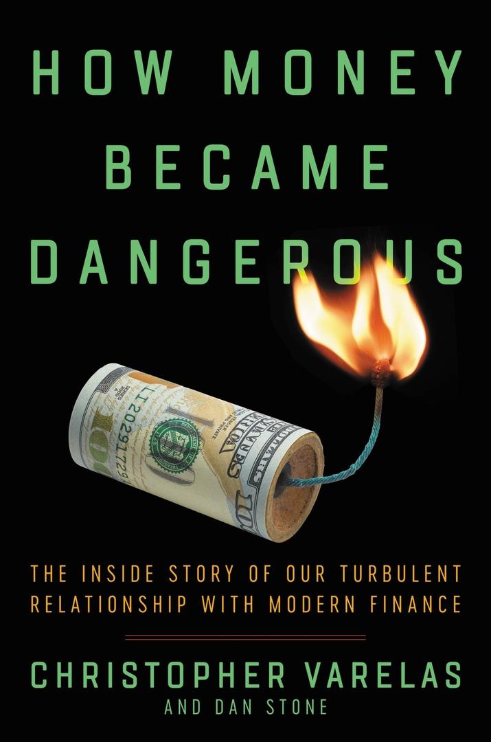 Christopher Varelas, Dan Stone – How Money Became Dangerous
