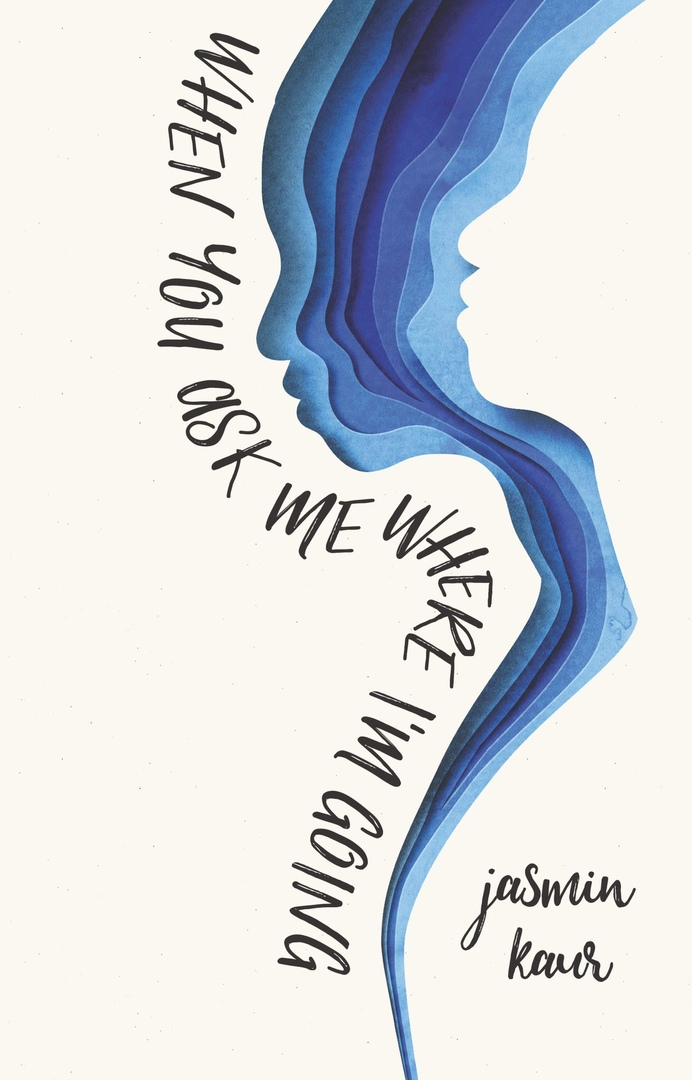 Jasmin Kaur – When You Ask Me Where I'm Going