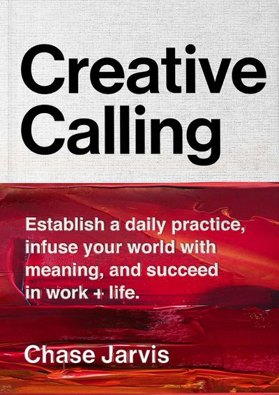 Chase Jarvis – Creative Calling