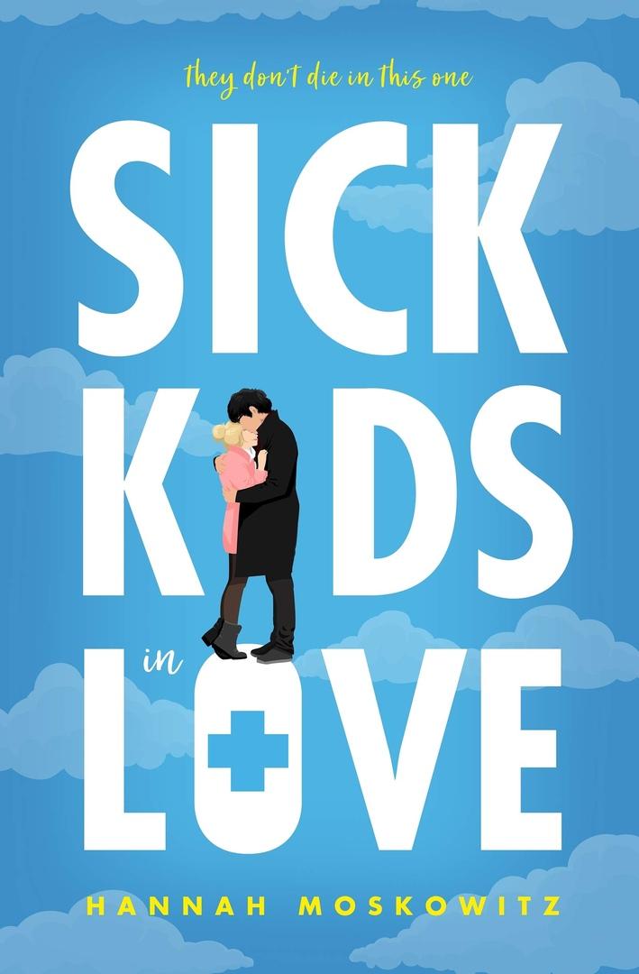Hannah Moskowitz – Sick Kids In Love
