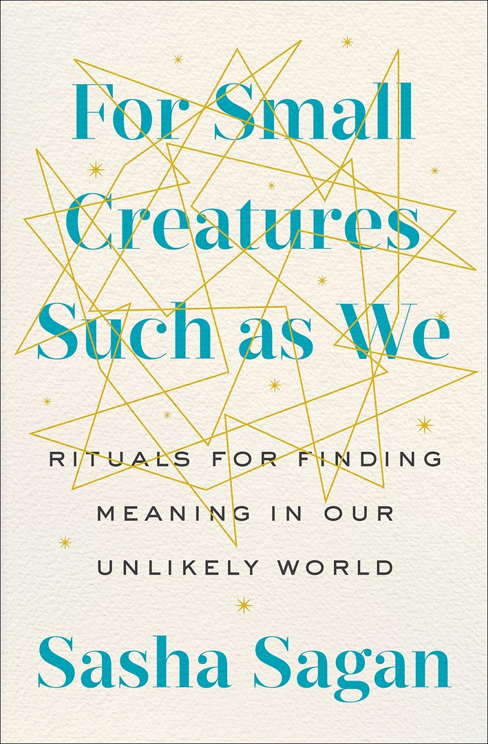 Sasha Sagan – For Small Creatures Such As We