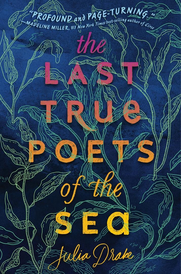 Julia Drake – The Last True Poets Of The Sea