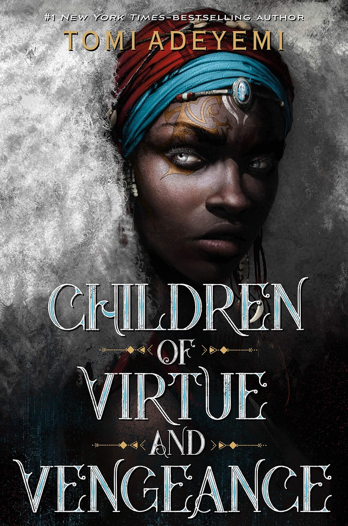 Tomi Adeyemi – Children Of Virtue And Vengeance