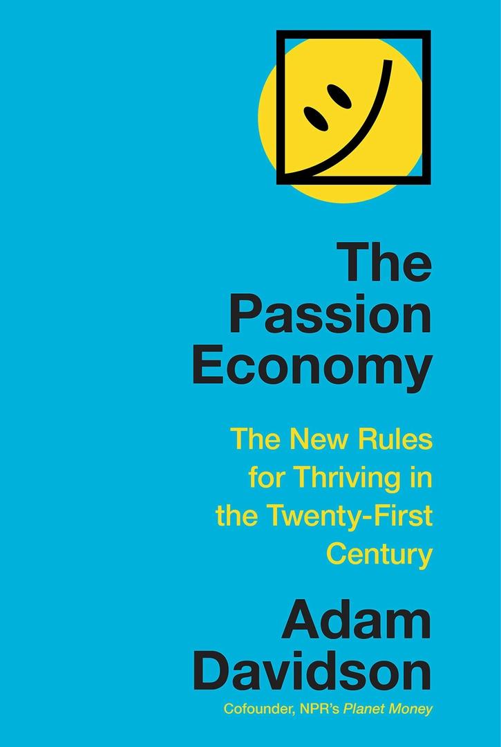 Adam Davidson – The Passion Economy