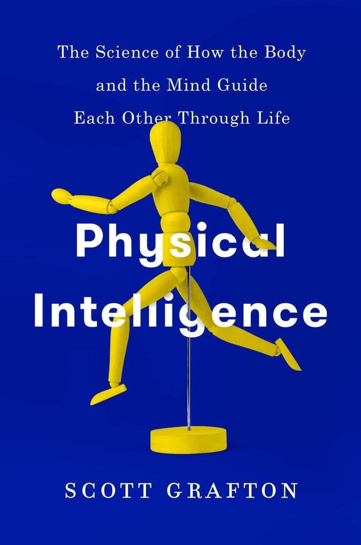 Scott Grafton – Physical Intelligence