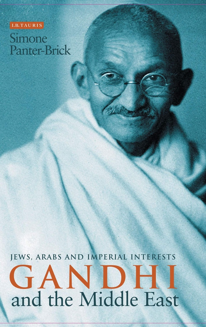 Gandhi And The Middle East: Jews, Arabs And Imperial Interests – Simone Panter-Brick