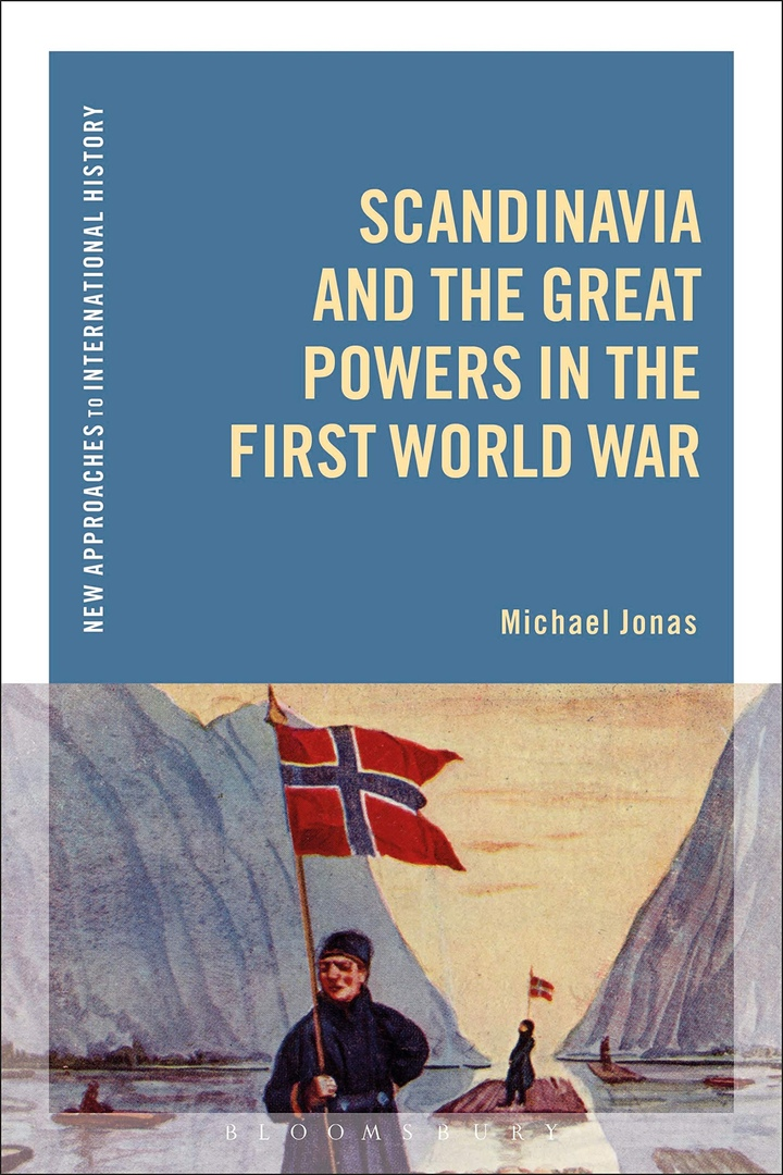 Scandinavia And The Great Powers In The First World War – Michael Jonas