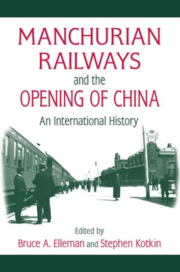 Manchurian Railways And The Opening Of China: An International History – Bruce A