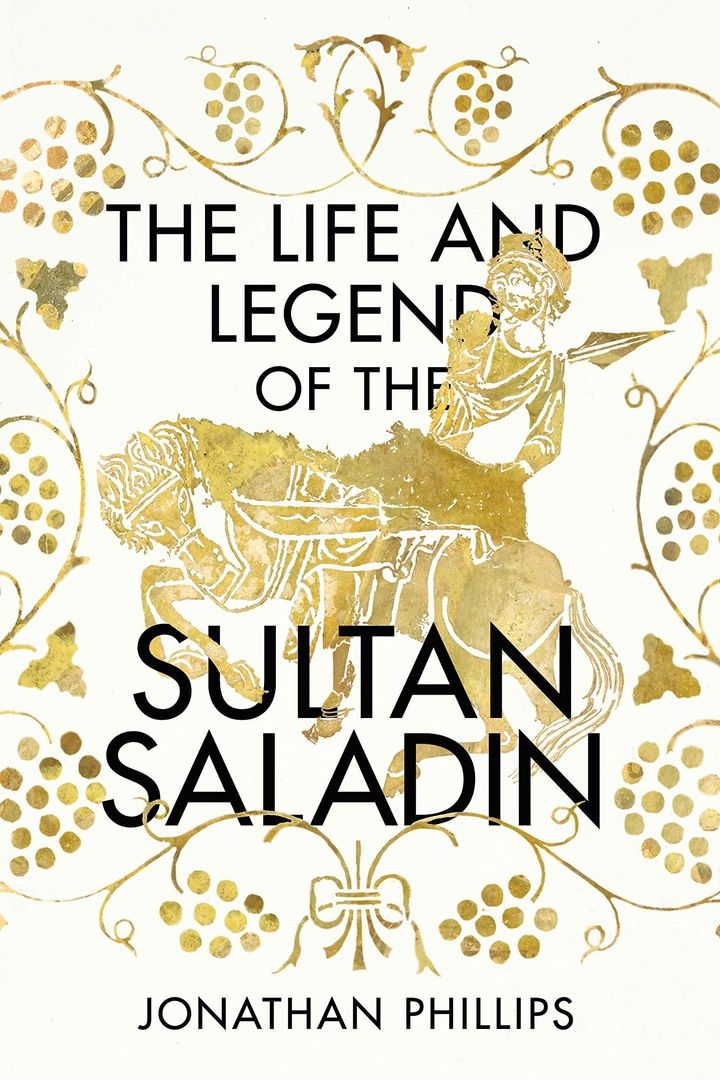 The Life And Legend Of The Sultan Saladin – Jonathan Phillips