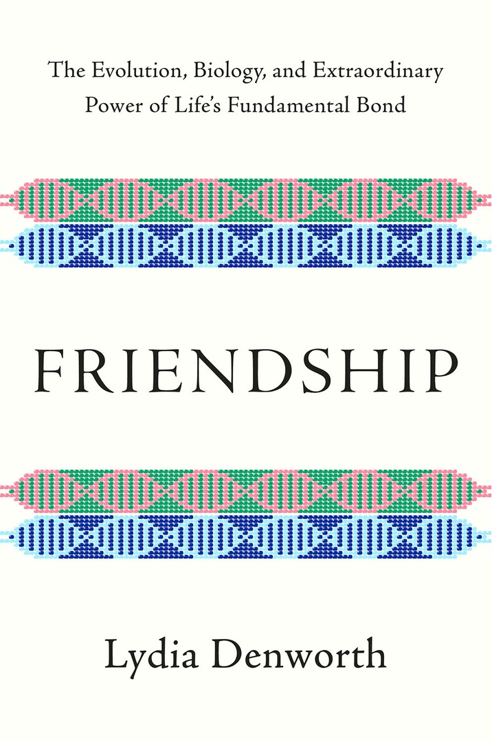 Lydia Denworth – Friendship
