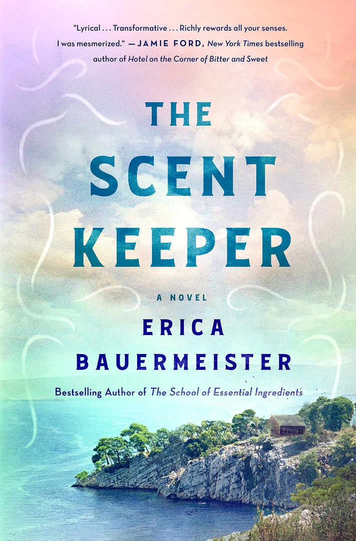 Erica Bauermeister – The Scent Keeper