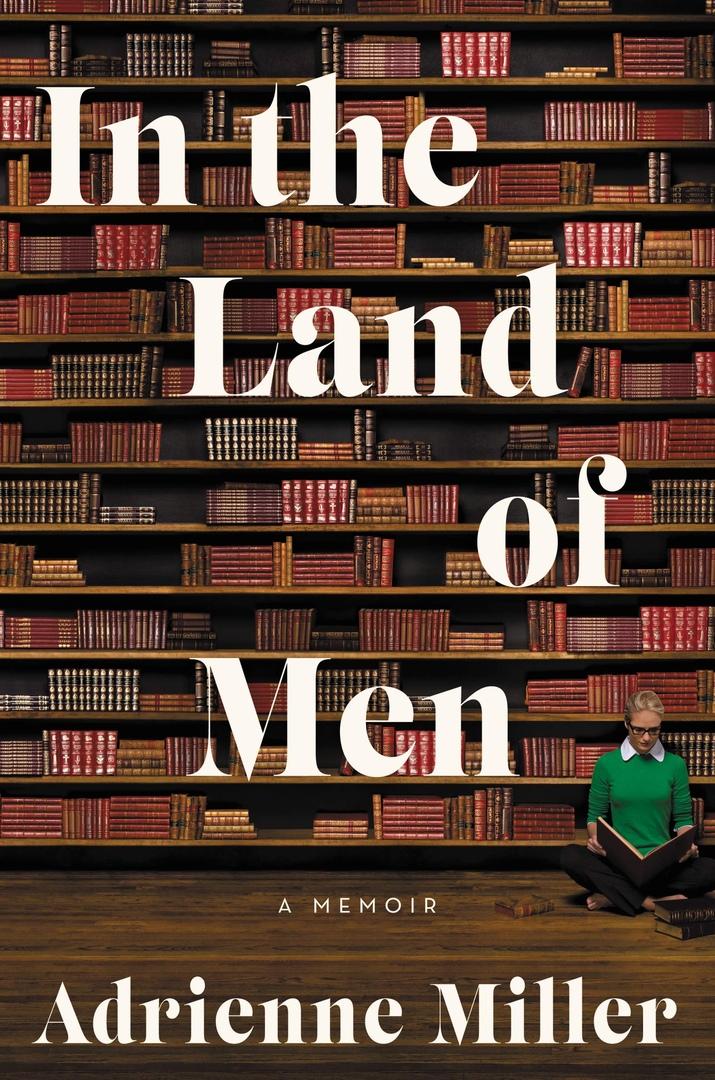 Adrienne Miller – In The Land Of Men