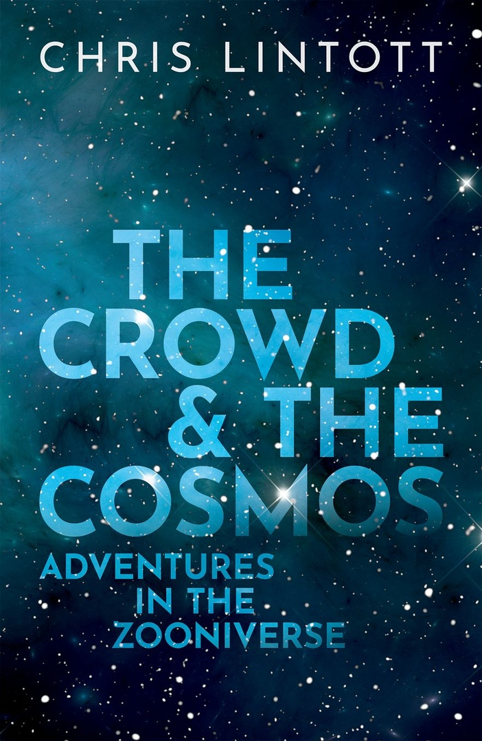 Chris Lintott – The Crowd And The Cosmos