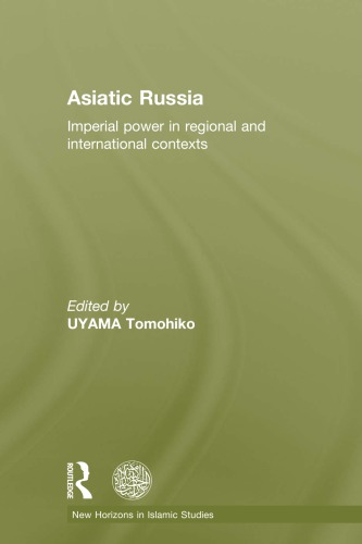 Asiatic Russia: Imperial Power In Regional And International Contexts – Tomohiko Uyama Routledge