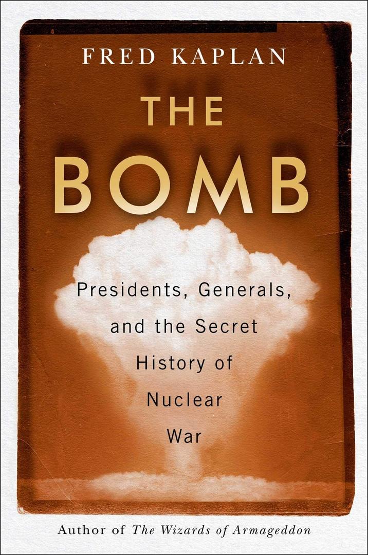 Fred Kaplan – The Bomb