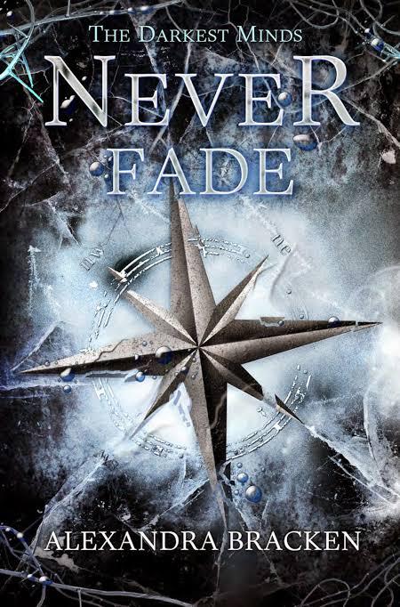 Never Fade (The Darkest Minds )