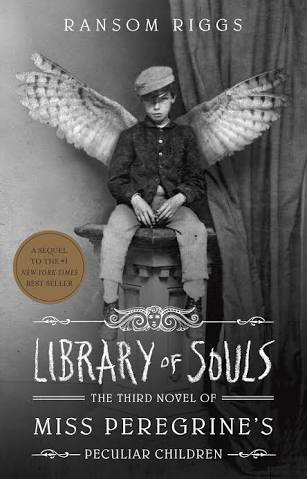 Library Of Souls (Miss Peregrine's Peculiar Children )