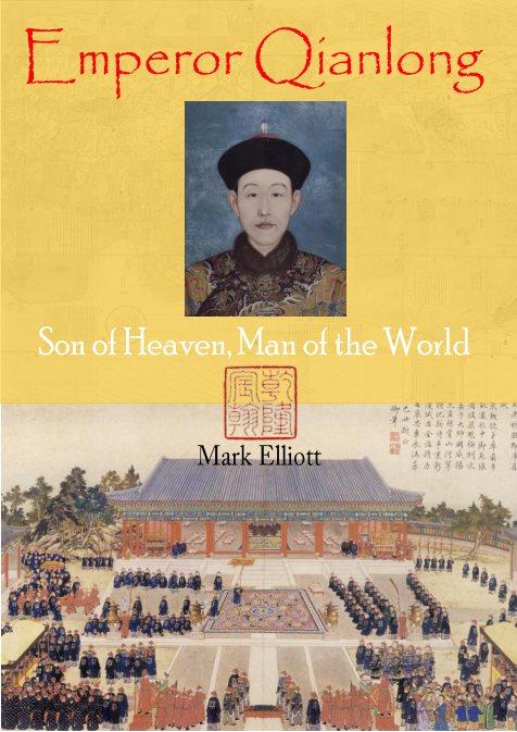 Emperor Qianlong: Son Of Heaven, Man Of The World – Mark Elliott, Peter N