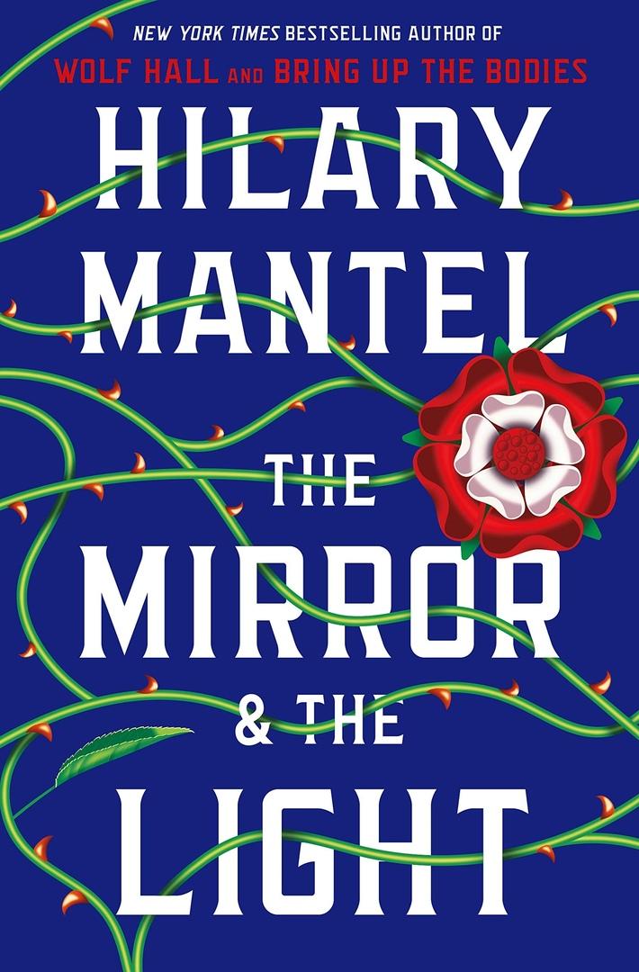 Hilary Mantel – The Mirror & The Light