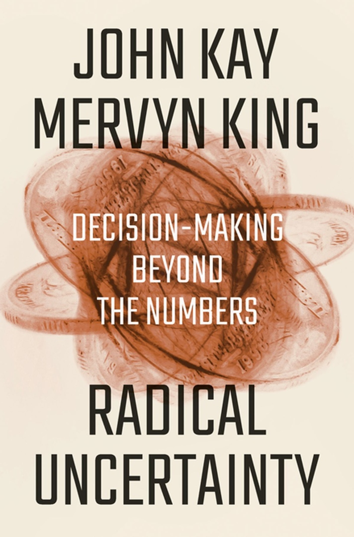 Mervyn King, John Kay – Radical Uncertainty