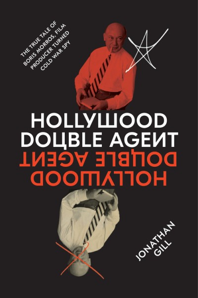 Jonathan Gill – Hollywood Double Agent