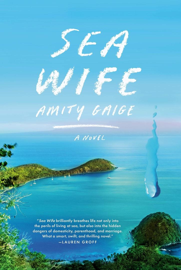 Amity Gaige – Sea Wife