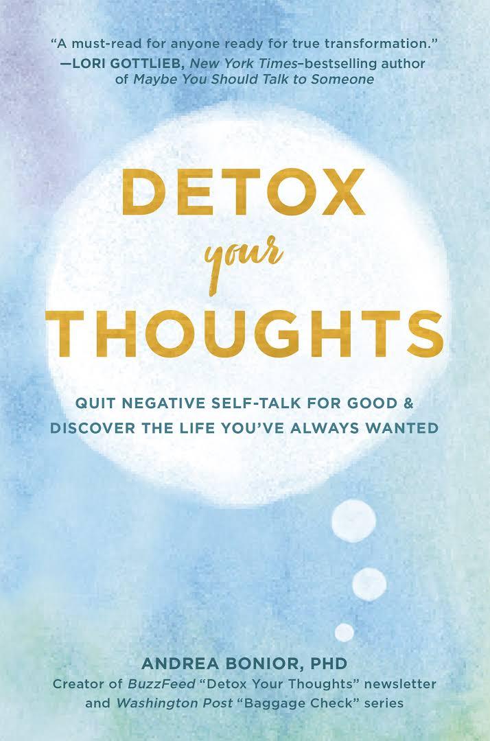 Andrea Bonior – Detox Your Thoughts