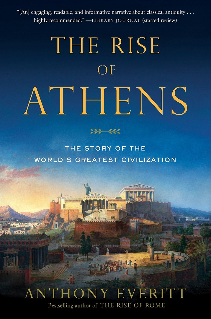 Anthony Everitt – The Rise Of Athens
