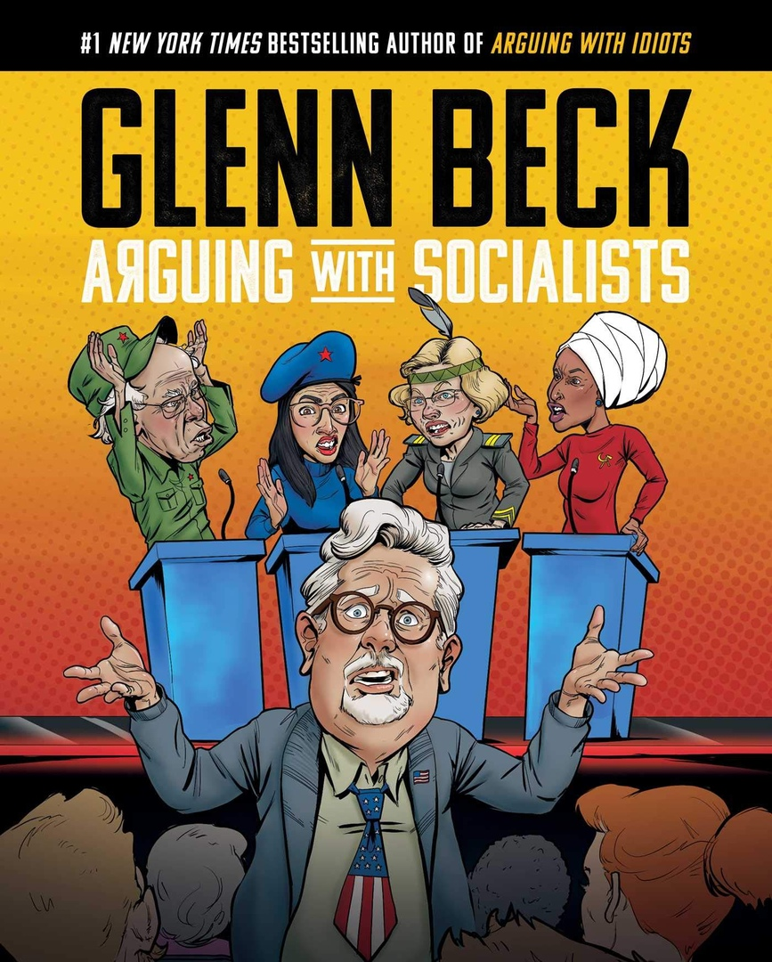 Glenn Beck – Arguing With Socialists