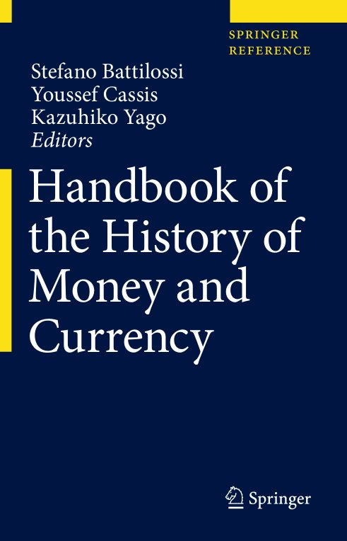 Handbook Of The History Of Money And Currency – Stefano Battilossi, Youssef Cassis, Kazuhiko Yago