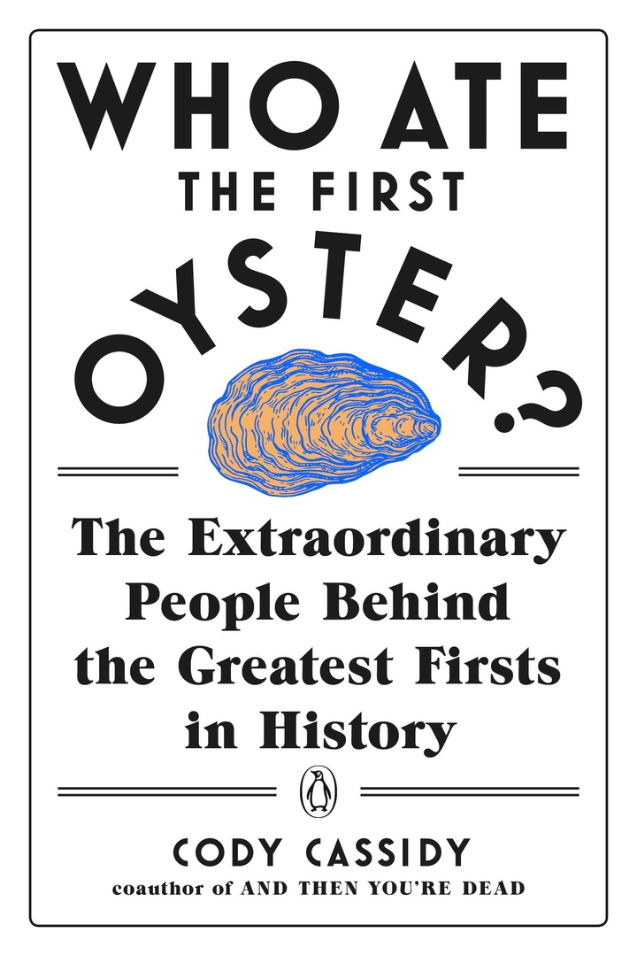 Cody Cassidy – Who Ate The First Oyster