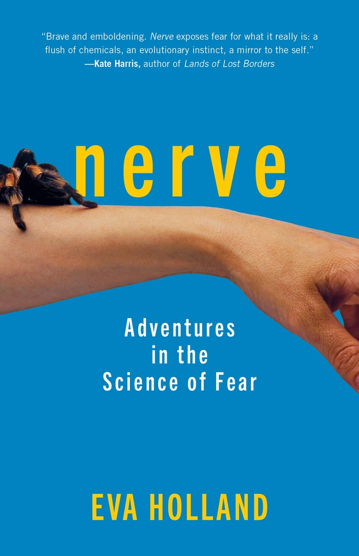 Eva Holland – Nerve: Adventures In The Science Of Fear