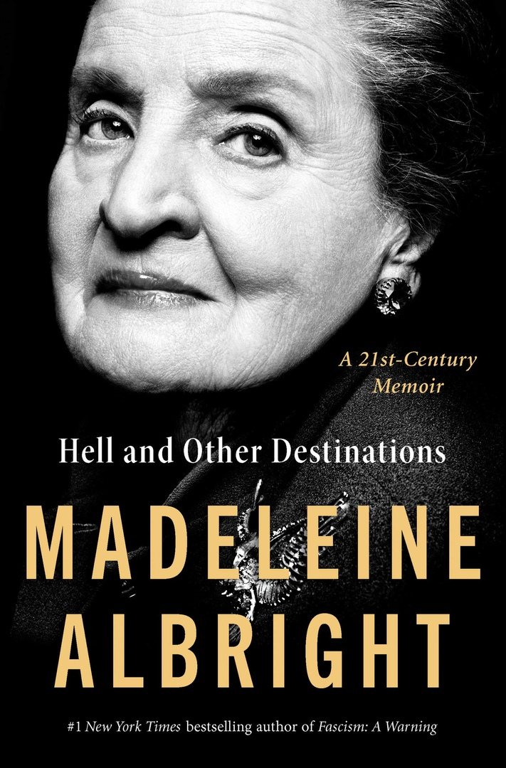 Madeleine Albright – Hell And Other Destinations