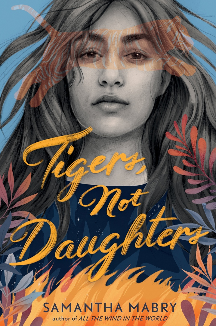 Samantha Mabry – Tigers, Not Daughters