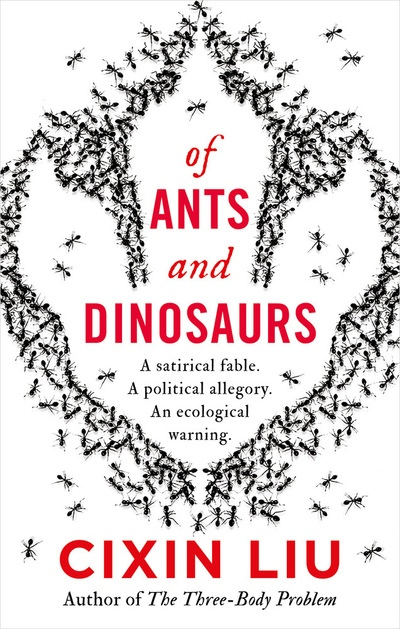 Cixin Liu – Of Ants And Dinosaurs