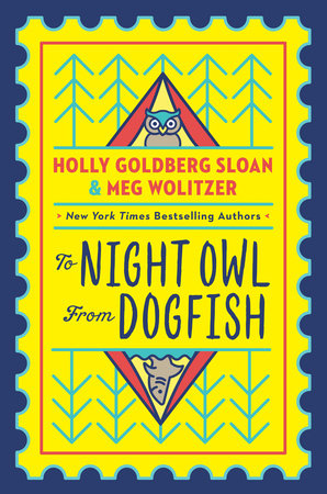 To Night Owl From Dogfish By Holly Goldberg Sloan, Meg Wolitzer