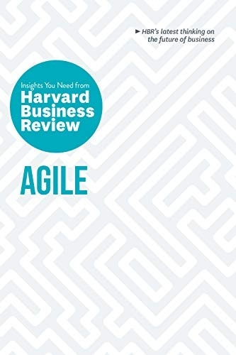 Agile: The Insights You Need From Harvard Business Review