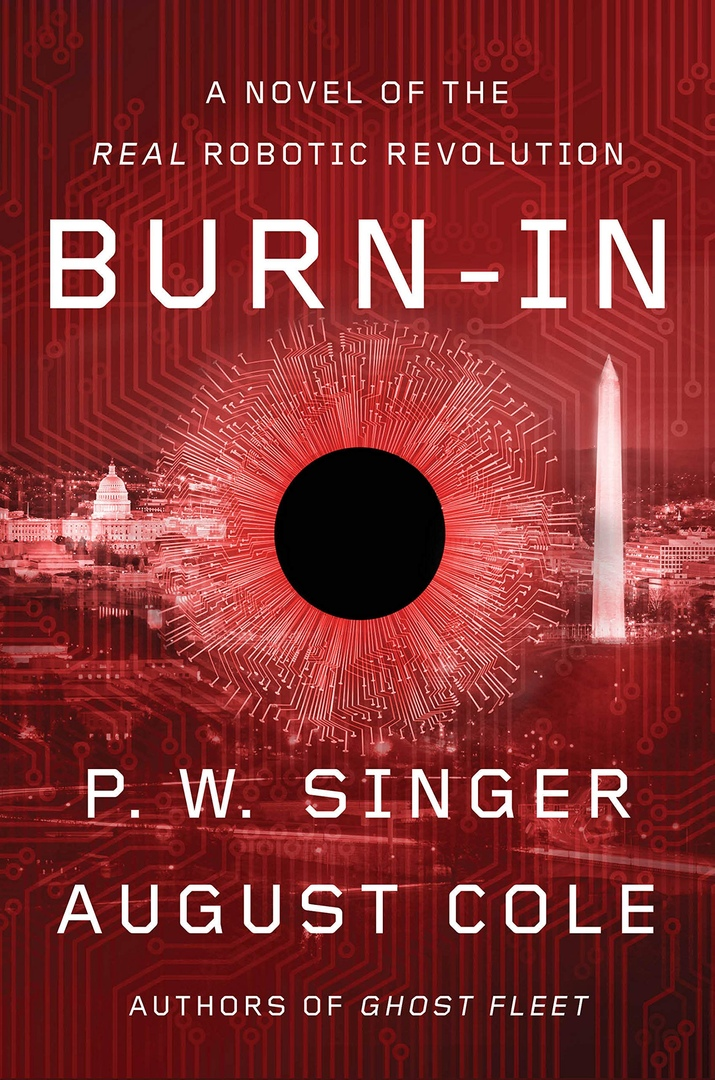 Burn-In: A Novel Of The Real Robotic Revolution By P
