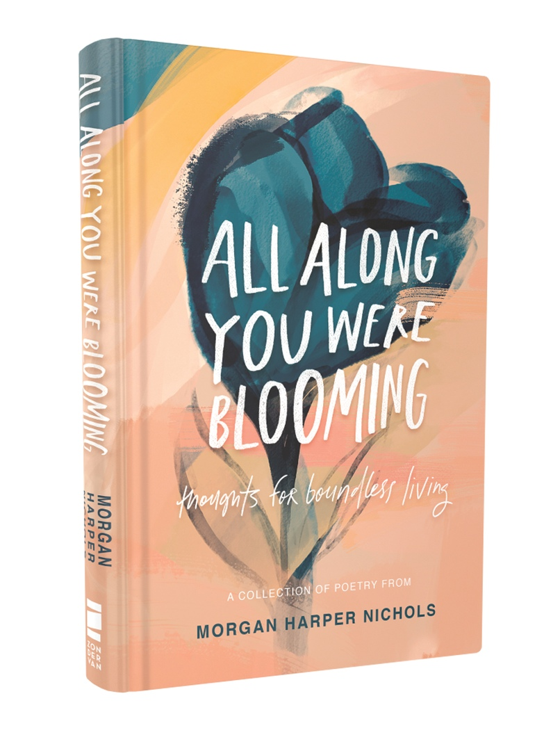 Morgan Harper Nichols – All Along You Were Blooming