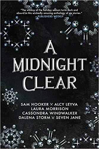 A Midnight Clear By Sam Hooker, Alcy Leyva, Laura Morrison, Cassondra Windwalker, Dalena Storm, Seven Jane